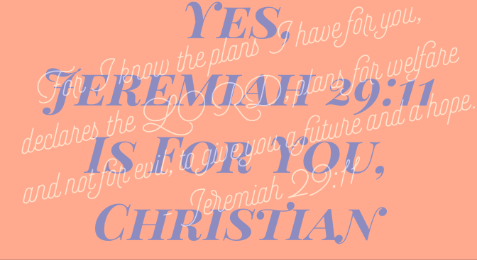 Yes, Jeremiah 29:11 Is For You, Christian (Just Not in the Way You May Think)