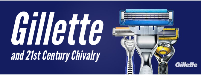 Gillette and 21st Century Chivalry