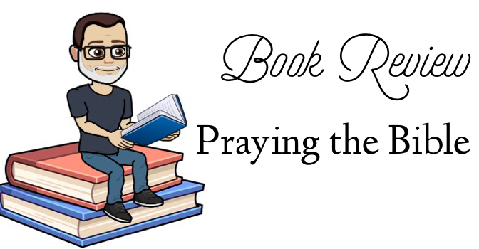 Book Review: Praying the Bible