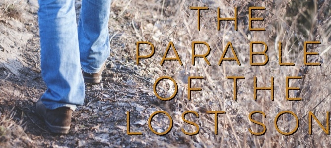 The Parable of the Lost: Part 3 (Son)